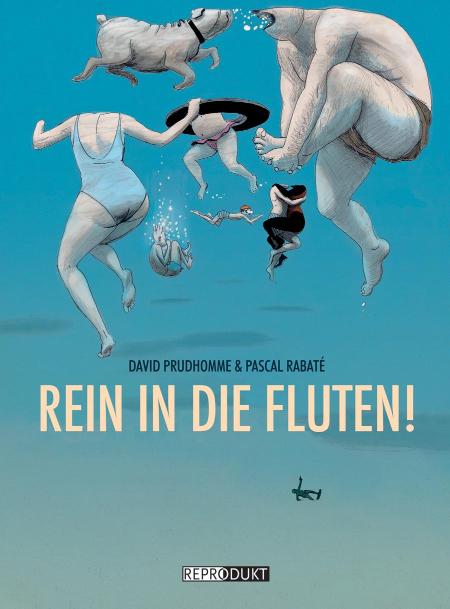 """David Prudhomme, Pascal Rabaté: """"Rein in die Fluten!"""". Aus dem Französischen von Ulrich Pröfrock, Handlettering von Dirk Rehm. Reprodukt Verlag, Berlin 2016. 120 S., farbig, Hardcover, 24 €."""