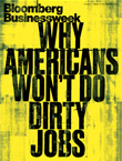 "Businessweek cover: ""Why Americans Won't Do Dirty Jobs"""