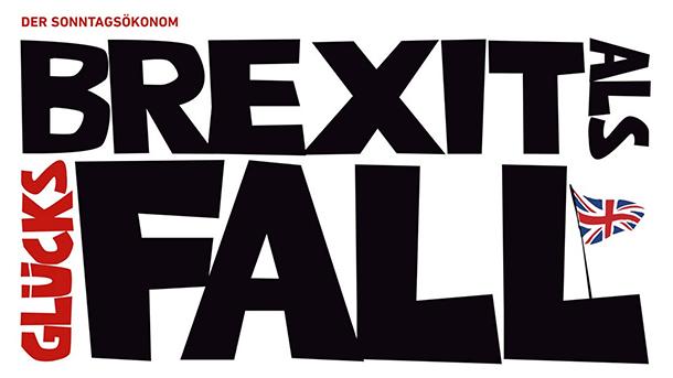 Der Brexit Als Glücksfall Fazit Das Wirtschaftsblog